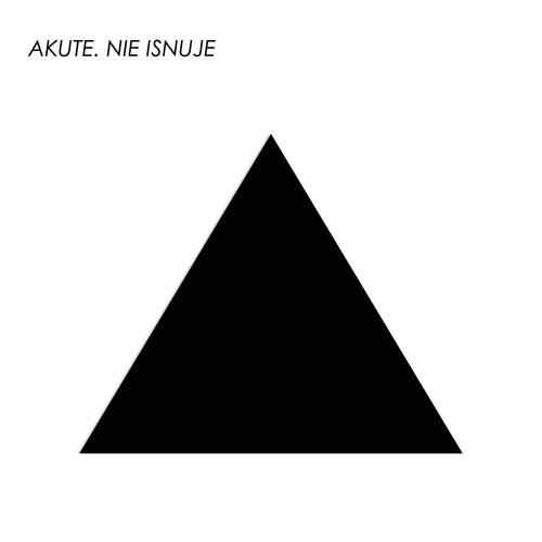 Akute прэзентуе новы альбом «Nie isnuje»