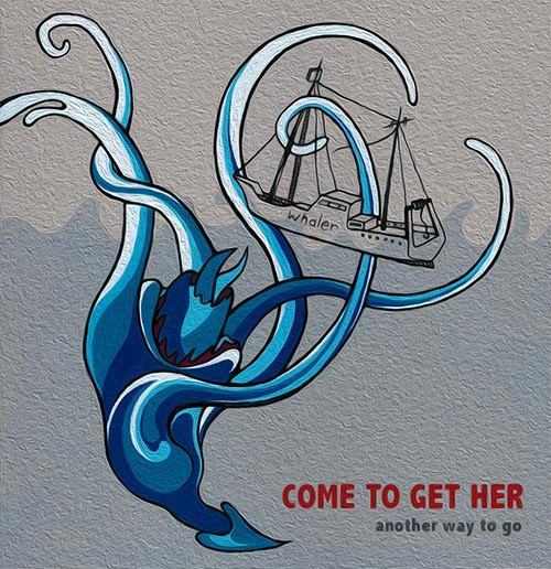 Come to Get Her «Another Way To Go»