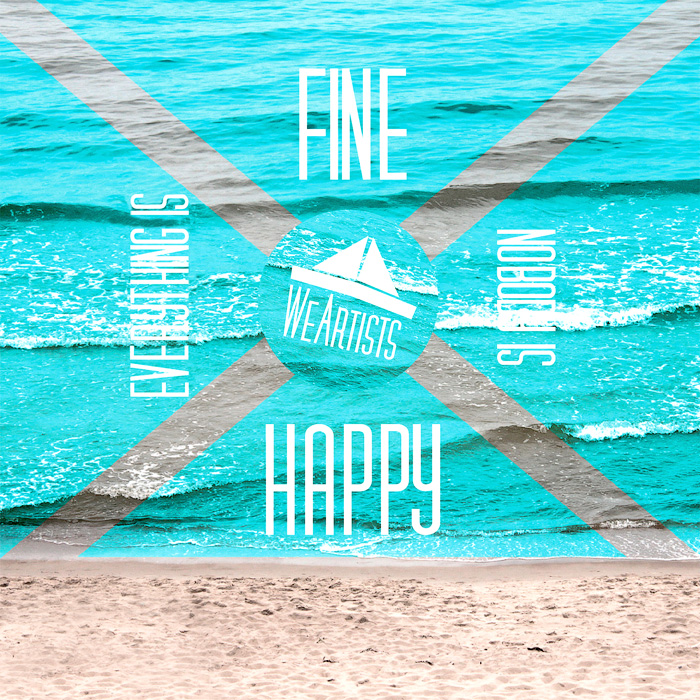 WeArtists «Everything is Fine, Nobody is Happy»