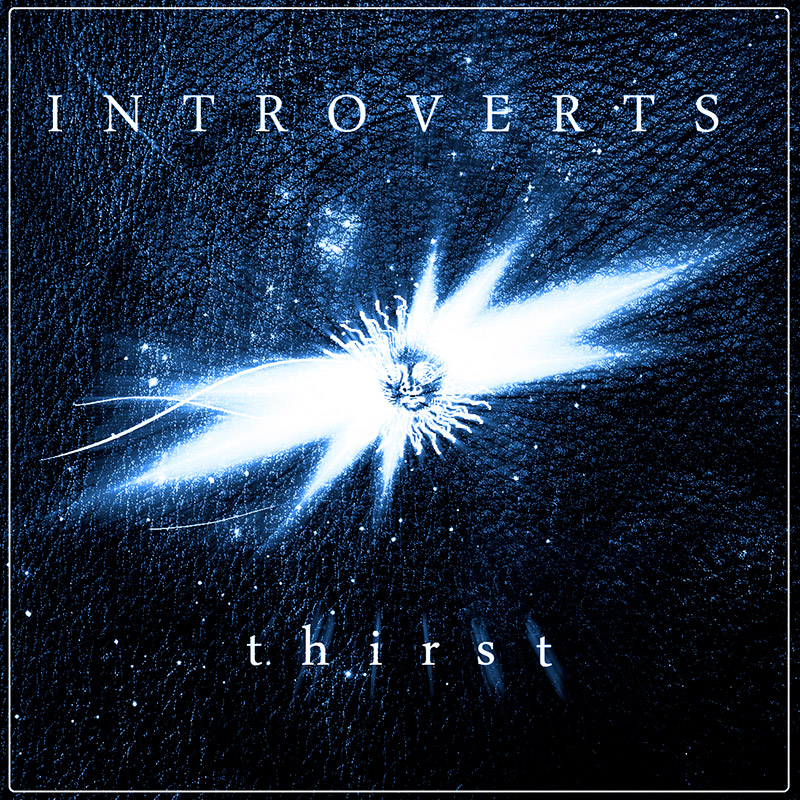 Introverts «Thirst»