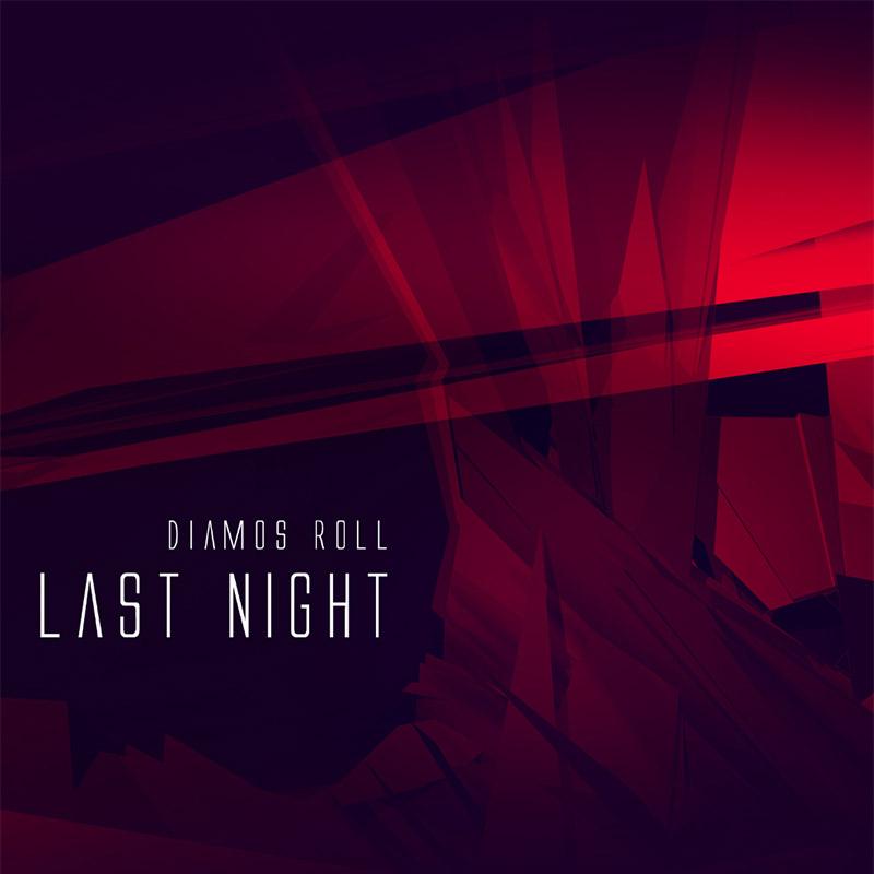 Diamos Roll «Last Night»