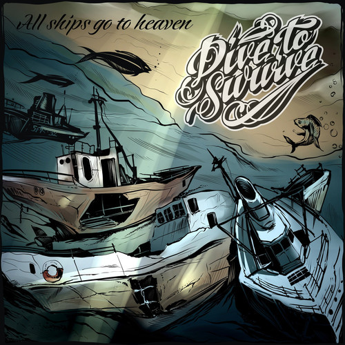 Dive to Survive «All Ships Go to Heaven»