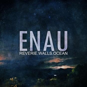 Enau «Reverie. Walls. Ocean»