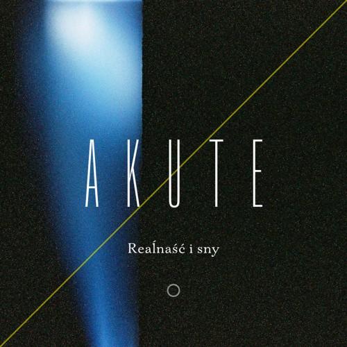 Гурт Akute выдаў новы альбом «Reaĺnaść i sny»