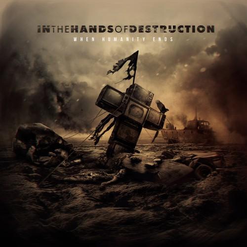 Группа In the Hands of Destruction записала «разрушительный» альбом