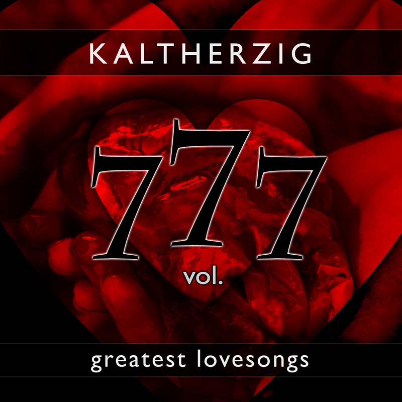 Kaltherzig «Greatest Love Songs Vol. 777»