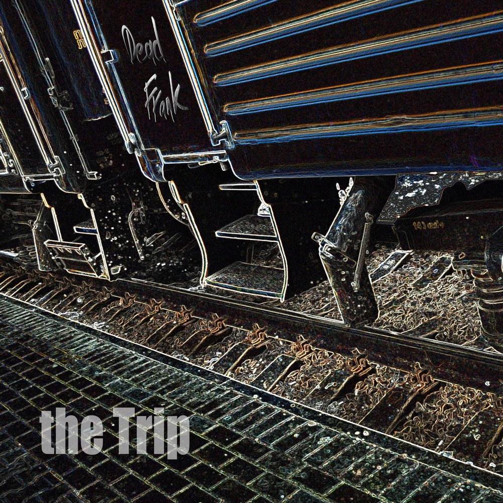 Dead Frank  «The Trip»