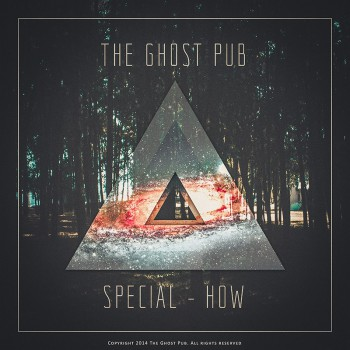 The Ghost Pub «Special - How»