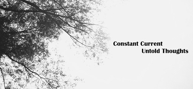 Constant Current «Untold Thoughts»